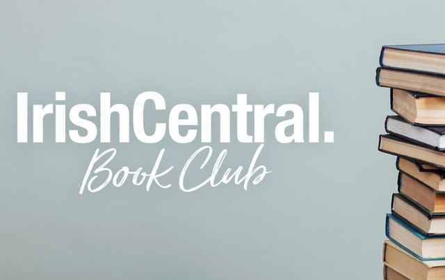 The IrishCentral Book Club celebrates the amazing ability of the Irish to tell a great story.