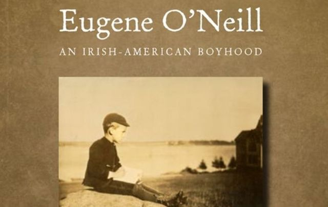"""Eugene O\'Neill: An Irish American Boyhood\"" is free to watch this Saturday."
