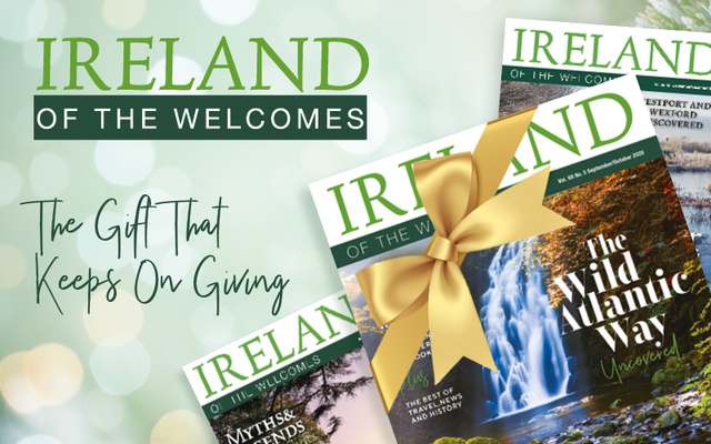 Give someone a very special gift this holiday, the bi-monthly print magazine, Ireland of the Welcomes.