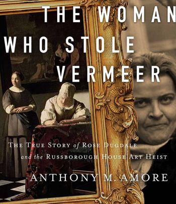 The new book on Bridget Rose Dugdale, The Woman Who Stole Vermeer by Anthony M. Amore.