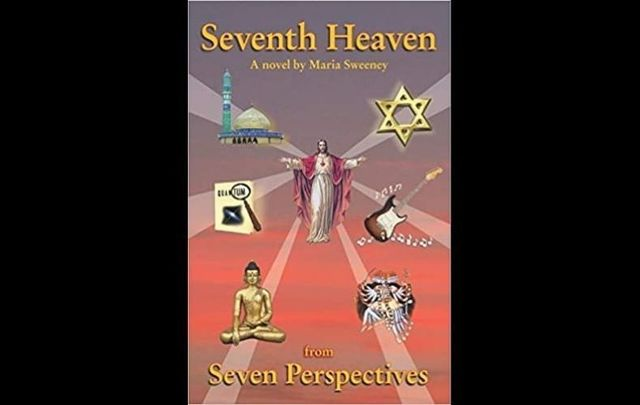 """Seventh Heaven from Seven Perspectives\"", a novel by Maria Sweeney"