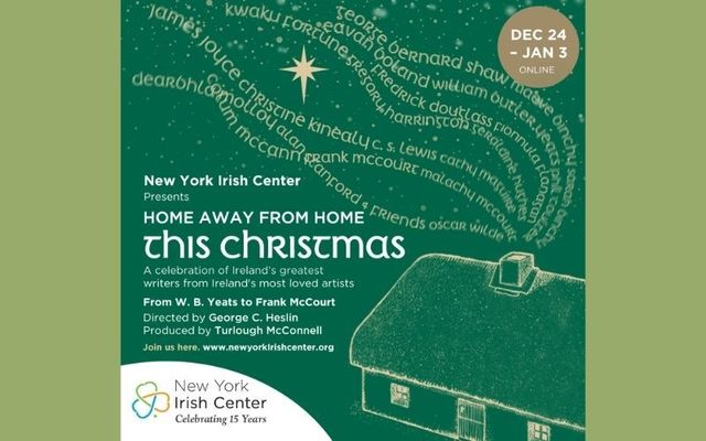 "The New York Irish Center presents ""Home Away from Home This Christmas -  From W. B. Yeats to Frank McCourt\"" online."