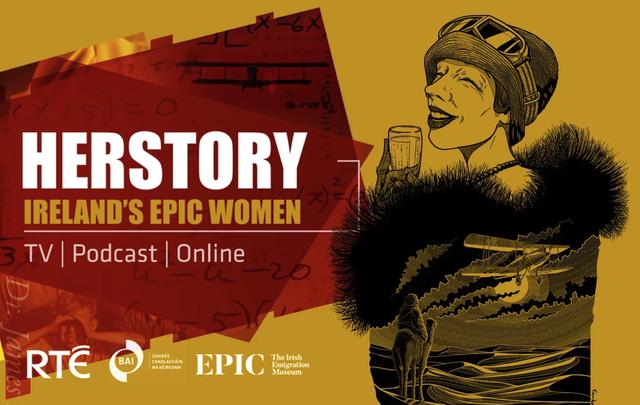 HERSTORY: Ireland's EPIC Women - Celebrating Ireland\'s greatest female trailblazers.