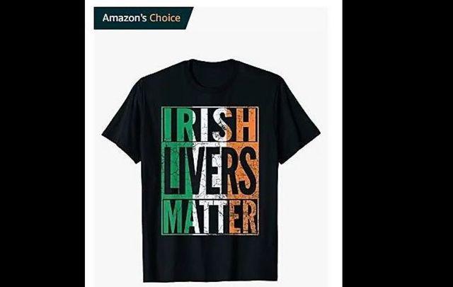 "An \""Irish Livers Matter\"" shirt displayed as \""Amazon\'s Choice\"" on June 25, 2020."