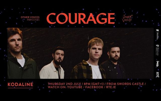 Kodaline performs live on Thursday, July 2 as part of the \'Courage\' series from Other Voices - tune in here!