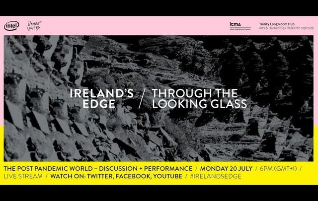 """Ireland\' Edge - Through the Looking Glass\"" was live-streamed on July 20 - watch it back here!"
