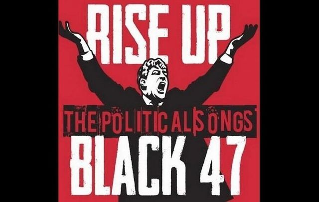 """Rise Up, a compilation of their \""""political\"""" songs, was the last album released by Black 47."""