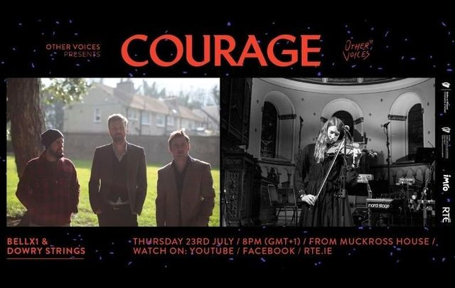 Bell X1 and Dowry Strings perform this Thursday, July 23 for the final installment of the second series of \'Courage\' presented by Other Voices - tune in here!