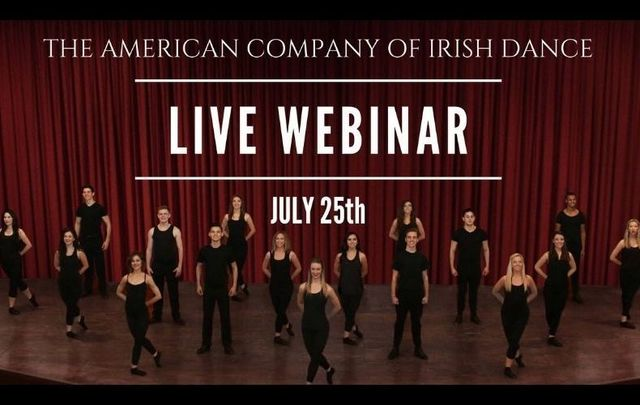 The American Company of Irish Dance is hosting a webinar this Saturday, July 25 - find out how to tune in here!