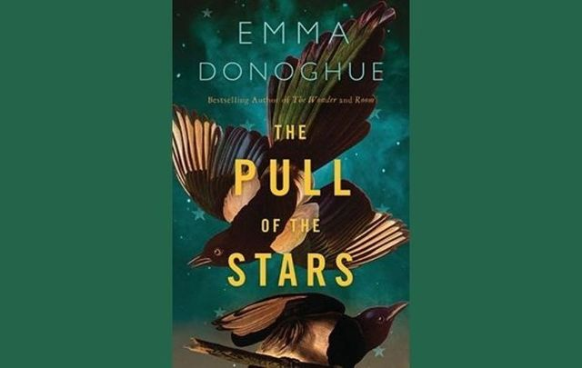 ""\""""The Pull of the Stars"""" by Irish author Emma Donoghue is the August selection for IrishCentral's Book Club.""640|405|?|en|2|e3ae7c9995cc22ab46ea375fdf66617a|False|UNLIKELY|0.4348914325237274