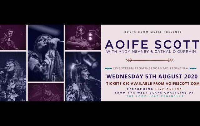 Aoife Scott will be joined by Andy Meaney, Cathal O Cuiréain, and a special guest during a live performance from Co Clare on August 5.