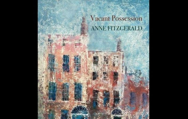 Vacant Possession, Anne Fitzgerald, (Salmon Poetry, 2017).