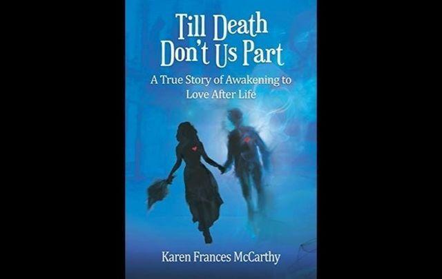 Till Death Don\'t Us Part is Karen Frances McCarthy\'s new memoir.