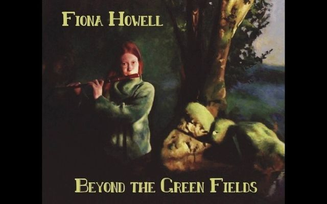 Fiona Howell\'s second solo album \'Beyond the Green Fields.\'
