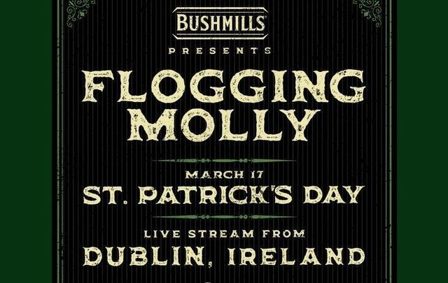 Flogging Molly is set to perform live on March 17, St. Patrick\'s Day, from Dublin, Ireland.