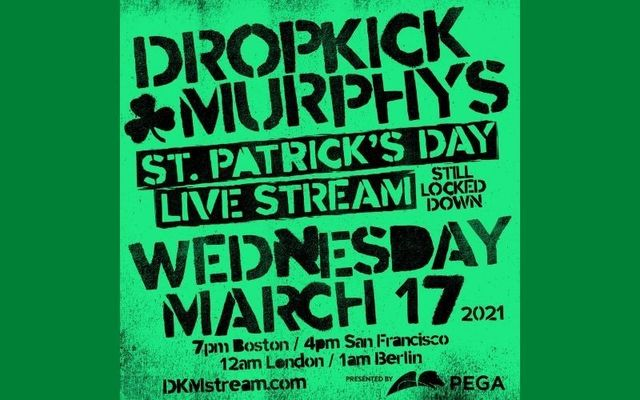 Tune into Dropkick Murphys St. Patrick's Day Stream 2021...Still Locked Down live on March 17.