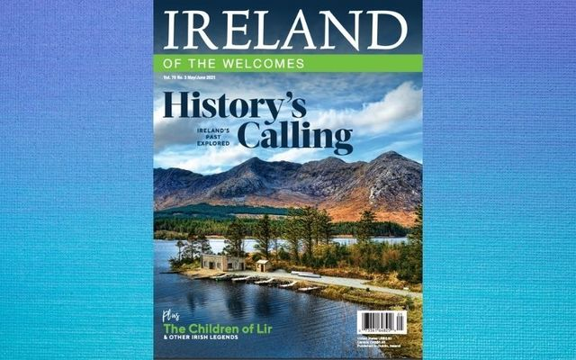 Ireland of the Welcomes, May / June 2021 issue.