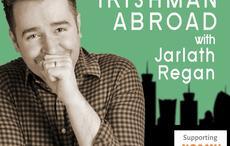 LISTEN: Jarlath Regan presents four new Irishman Abroad episodes this week