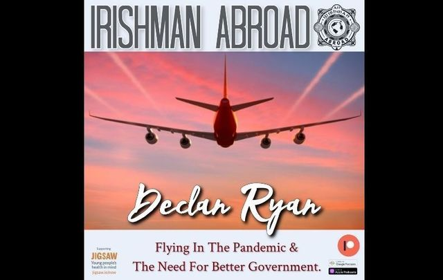Jarlath Regan chats with Irish aviation innovator and philanthropist Declan Ryan in this weekend\'s Irishman Abroad podcast.