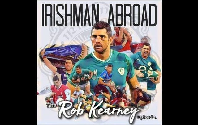 For his Irishman Abroad podcast, host Jarlath Regan chats with Rob Kearney this week.