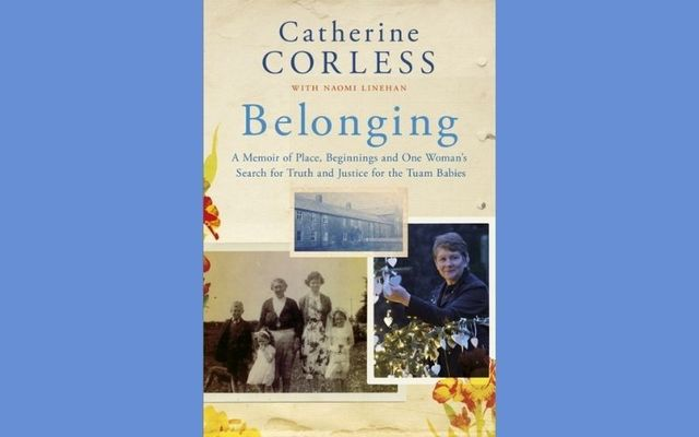 ""\""""Belonging: A Memoir"""" by Catherine Corless is the October selection for the IrishCentral Book Club.""640|400|?|en|2|d4c36d1b478d30e98493554ca53c117f|False|UNLIKELY|0.3877137005329132