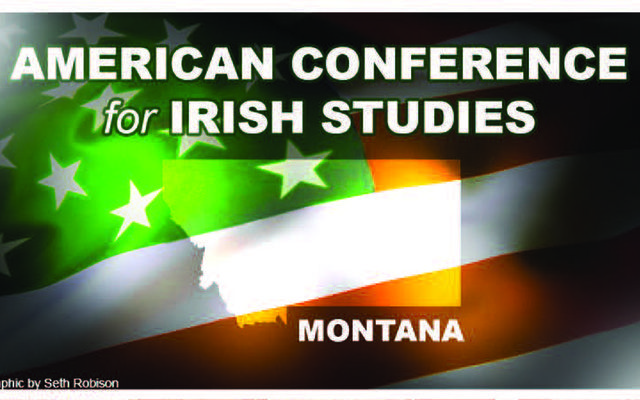2016 American Conference for Irish Studies special guests to include Ambassador to the U.S. Anne Anderson and Governor Steve Bullock of Montana.