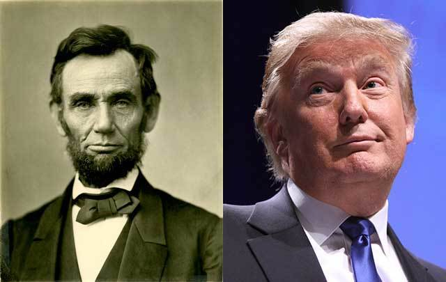Abraham Lincoln, Donald Trump.