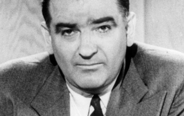 Senator Joseph McCarthy.
