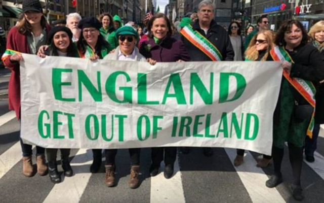 """England Get Out of Ireland\"" banner in the New York St. Patrick\'s Day Parade: Sinn Fein\'s President Mary Lou McDonald and the Brehan Law society."