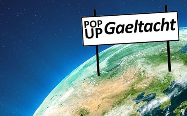 A global Pop-Up Gaeltacht!