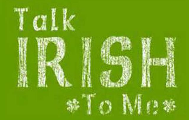 """Every wonder what \""""sláinte\"""", \""""Top of the Morning\"""" and all that blarney really mean?"""