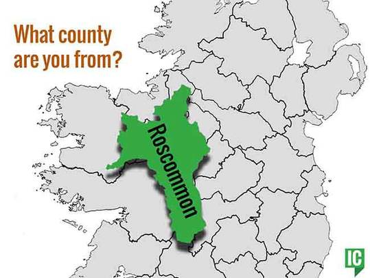 What's your Irish county? County Roscommon.