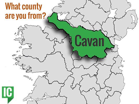 What's your Irish County? County Cavan.