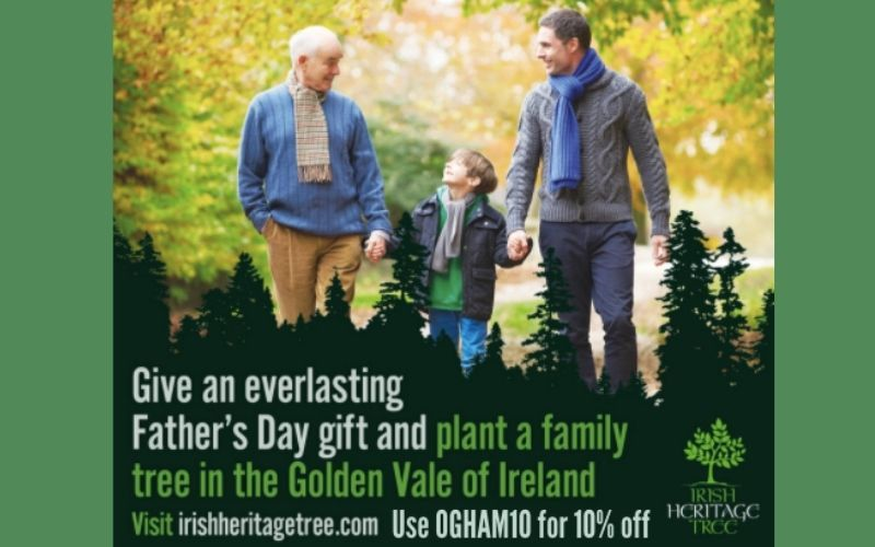 IrishCentral has partnered with Ogham Art to give our readers a discount towards an everlasting gift this Father's Day by planting an Irish Heritage Tree.